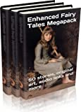 Enhanced Fairy Tales Megapack Vol. 2 (Illustrated. Annotated. 23 versions of Beauty and the Beast, 13 Gingerbread Mans and 6 Goldilocks and The Three Bears + Bonus Content)
