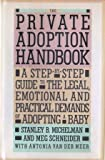 img - for The Private Adoption Handbook: A Step-By-Step Guide to the Legal, Emotional, and Practical Demands of Adopting a Baby book / textbook / text book