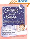 Sleeping with Bread: Holding What Giv...
