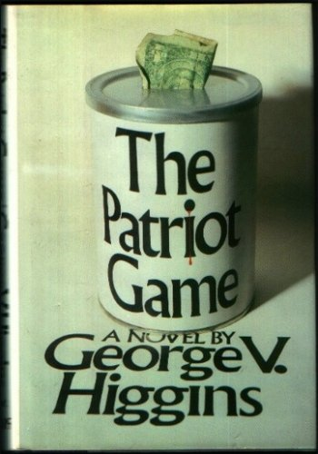 The Patriot Game, GEORGE V. HIGGINS