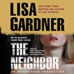 The Neighbor: A Detective D. D. Warren Novel (       UNABRIDGED) by Lisa Gardner Narrated by Emily Janice Card, Kirby Heyborne, Kirsten Potter