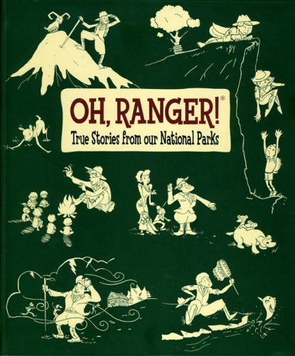 Oh, Ranger!: True Stories from Our National Parks, Mark J. Saferstein