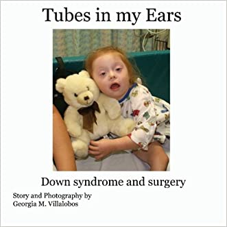Tubes in My Ears: Down Syndrome and Surgery