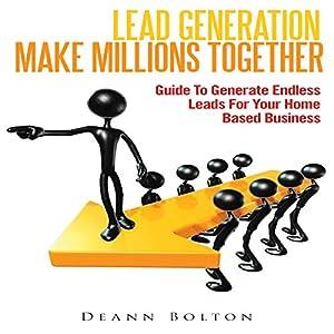 Lead Generation - Make Millions Together Audiobook