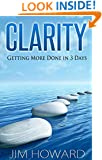 Clarity - Getting More Done in 3 Days