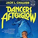 Dancers in the Afterglow (       UNABRIDGED) by Jack L. Chalker Narrated by Al Dano
