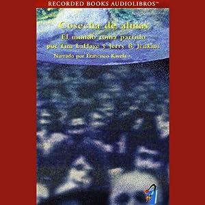 Cosecha de Almas [Soul Harvest] (Texto Completo) | [Tim LaHaye, Jerry B. Jenkins]