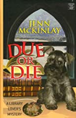 Due or Die (Center Point Premier Mystery (Large Print)) - Large Print [ DUE OR DIE (CENTER POINT PREMIER MYSTERY (LARGE PRINT)) - LARGE PRINT BY McKinlay, Jenn ( Author ) May-01-2012