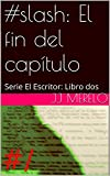 img - for #slash: El fin del cap tulo: Serie El Escritor: Libro dos (Spanish Edition) book / textbook / text book