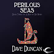 Perilous Seas: A Man of His Word, Book 3 | [Dave Duncan]