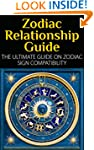 Zodiac Relationship Guide: The Ultima...