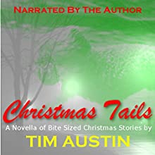 Christmas Tails, Volume 1 Audiobook by Tim Austin Narrated by Tim Austin