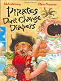 Pirates Don't Change Diapers (0152053530) by Long, Melinda