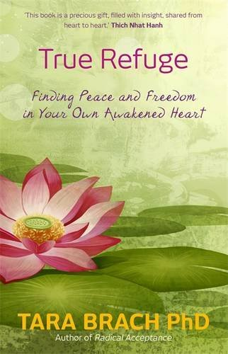 true-refuge-finding-peace-and-freedom-in-your-own-awakened-heart