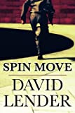 David Lender Spin Move (White Collar Crime Thriller)