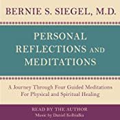 Personal Reflections & Meditations | [Bernie S. Siegel]