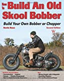 How to Build an Old Skool Bobber: Build Your Own Bobber or Chopper (Custom Builder)