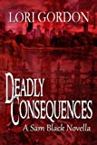 Deadly Consequences (Sam Black Suspense Novella Book 1)