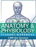 img - for Anatomy & Physiology Student Workbook: 2,000 Puzzles & Quizzes book / textbook / text book