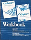 img - for Workbook For the texts: Choices: A Teen Woman's Journal Challenges: A Young Man's Journal book / textbook / text book