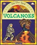 Volcanoes (On the Spot) (1840880430) by Royston, Angela