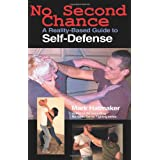 No Second Chance: A Reality-Based Guide to Self-Defensepar Mark Hatmaker