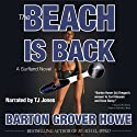 The Beach is Back: A Surfland Novel Audiobook by Barton Grover Howe Narrated by TJ Jones