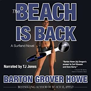 The Beach is Back: A Surfland Novel | [Barton Grover Howe]