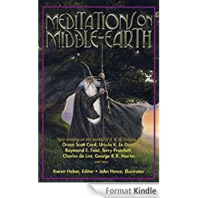 Meditations on Middle-Earth: New Writing on the Worlds of J. R. R. Tolkien by Orson Scott Card, Ursula K. Le Guin, Raymond E. Feist, Terry Pratchett, Charles de Lint, George R. R. Martin, and more