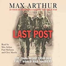 Last Post: The Final Word from Our First World War Soldiers Audiobook by Max Arthur Narrated by Max Arthur, Paul McGann, Clive Mantle