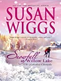 Snowfall at Willow Lake: Lakeshore Chronicles Book 4 (The Lakeshore Chronicles)