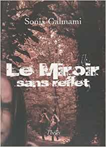 Le miroir sans reflet galmami sonia livres for Miroir sans reflet