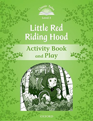 Classic Tales Second Edition: Classic Tales Level 3. Little Red Riding: Activity Book 2nd Edition