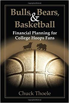 Bulls, Bears, & Basketball: Financial Planning For College Hoops Fans
