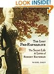 Lost Pre-Raphaelite, The : The Secret...