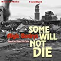 Some Will Not Die (       UNABRIDGED) by Algis Budrys Narrated by Reed McColm