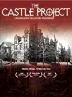 The Castle Project: Colorado's Haunted Mansion