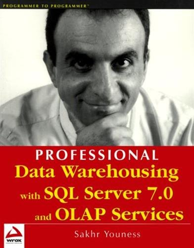 Professional Data Warehousing with SQL Server 7.0 and OLAP Services, Youness, Sakhr