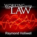 Working with the Law Audiobook by Raymond Holliwell Narrated by Jason McCoy