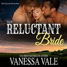 Their Reluctant Bride: Bridgewater Menage Series, Book 6 | Livre audio Auteur(s) : Vanessa Vale Narrateur(s) : Kylie Stewart