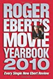 Roger Ebert's Movie Yearbook 2010 (0740785362) by Ebert, Roger