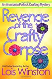 Revenge of the Crafty Corpse (An Anastasia Pollack Crafting Mystery) (Volume 3)