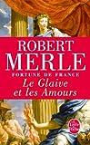 Fortune de France, tome XIII : Le Glaive et les Amours