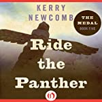 Ride the Panther: The Medal, Book 5 | Kerry Newcomb