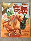 The Good, the Bad, and the Silly (Veggie Tales - Values to Grow By (VeggieTales))