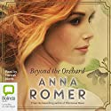 Beyond the Orchard Audiobook by Anna Romer Narrated by Hannah Norris