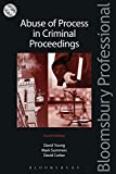 Abuse of Process in Criminal Proceedings (1780432178) by Young, David