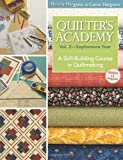 Quilter's Academy Vol. 2-Sophomore Year: A Skill-Building Course In Quiltmaking