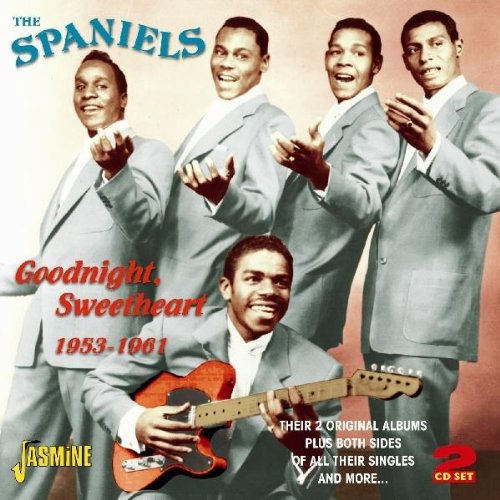 The Spaniels - Goodnight Sweetheart 1953-1961 - Their 2 Original Albums Plus Both Sides Of All Their Singles And More... [original Recordings Remastered] 2cd Set - Zortam Music