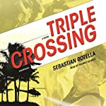 Triple Crossing: A Novel | Sebastian Rotella